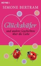 Glückskäfer und andere Geschichten über die Liebe