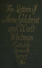 The Letters of Anne Gilchrist and Walt Whitman (ebook)