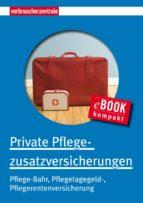 Private Pflegezusatzversicherungen (ebook)