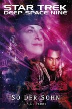 Star Trek - Deep Space Nine 8.09: So der Sohn (ebook)