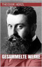 Theodor Herzl - Gesammelte Werke (ebook)