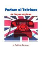 Parlare al telefono in lingua inglese (ebook)
