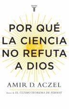 Por qué la ciencia no refuta a Dios (ebook)