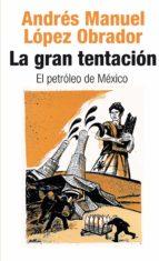 La gran tentación: el petróleo de México (ebook)