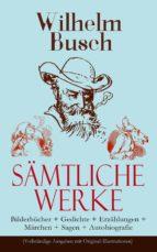 Sämtliche Werke: Bilderbücher + Gedichte + Erzählungen + Märchen + Sagen + Autobiografie (Vollständige Ausgaben mit Original-Illustrationen)  (ebook)