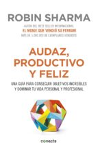 Audaz, productivo y feliz (ebook)