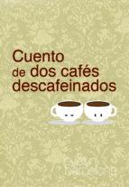 Cuento de dos cafés descafeinados (ebook)