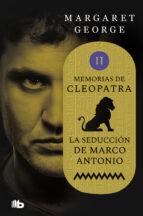 Memorias de Cleopatra 2. La seducción de Marco Antonio (ebook)