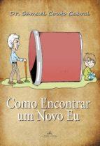 COMO ENCONTRAR UM NOVO EU (ebook)