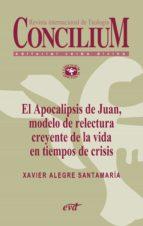 El Apocalipsis de Juan, modelo de relectura creyente de la vida en tiempos de crisis. Concilium 356 (2014) (ebook)