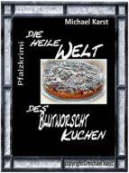 Die heile Welt des Blutworschtkuchen (ebook)