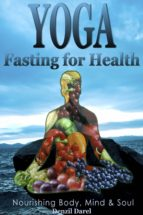 Yoga: Fasting And Eating For Health: Nutrition Education (ebook)