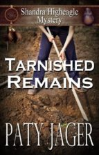 Tarnished Remains: A Shandra Higheagle Myetery (ebook)