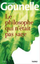 Le philosophe qui n'était pas sage (ebook)