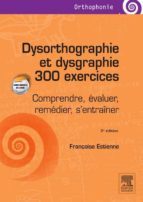 Dysorthographie et dysgraphie/300 exercices (ebook)