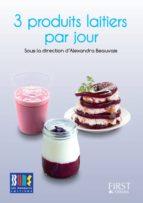Le Petit Livre de - 3 produits laitiers par jour (ebook)