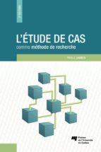 L'étude de cas comme méthode de recherche, 2e édition (ebook)