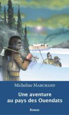Une aventure au pays des Ouendats (ebook)