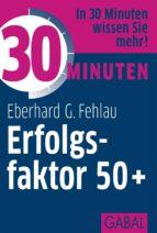 30 Minuten Erfolgsfaktor 50+ (ebook)