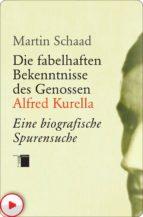 Die fabelhaften Bekenntnisse des Genossen Alfred Kurella (ebook)