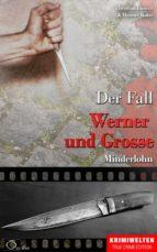 Der Fall Werner und Grosse