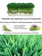 Vitalstoffe und Superfoods von der Fensterbank (ebook)