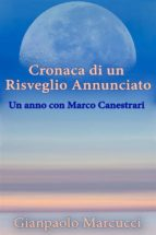 Cronaca di un Risveglio Annunciato. Un anno con Marco Canestrari (ebook)