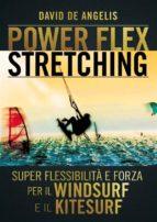 Power Flex Stretching - Super Flessibilità e Forza per il Windsurf e il Kitesurf (ebook)