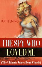 THE SPY WHO LOVED ME (The Ultimate James Bond Classic)  (ebook)