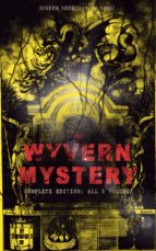 THE WYVERN MYSTERY (Complete Edition: All 3 Volumes)