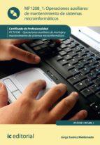 Operaciones auxiliares de mantenimiento de sistemas microinformáticos. IFCT0108  (ebook)