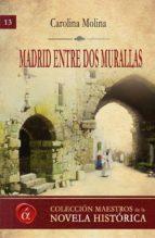 Madrid entre dos murallas (ebook)