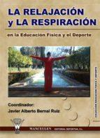 LA RELAJACIÓN Y RESPIRACIÓN EN LA EDUCACIÓN FÍSICA Y EL DEPORTE (ebook)