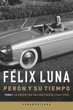 Perón y su tiempo (Tomo 1) (ebook)
