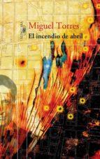 El incendio de abril (Trilogía del 9 de abril II) (ebook)
