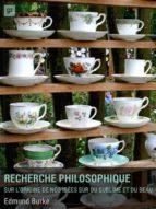 Recherche philosophique sur l'origine de nos idées du sublime et du beau (ebook)