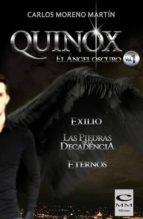 QUINOX, EL ÁNGEL OSCURO. VOL 1(INCLUYE EXILIO, LAS PIEDRAS DE LA DECADENCIA Y ETERNOS) (ebook)