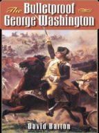 The Bulletproof George Washington (ebook)