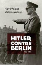 Hitler contre Berlin (ebook)