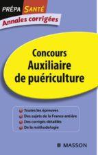 Annales corrigées Concours Auxiliaire de puériculture (ebook)