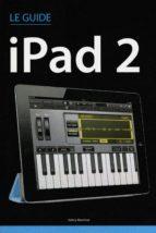Le guide iPad 2 (ebook)