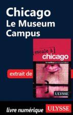 Chicago : Le Museum Campus (ebook)