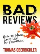 Bad Reviews: How to Make Good Use of Feedback (ebook)