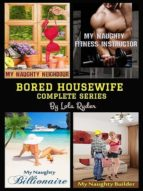 Bored Housewife Series (Books 1-4) (ebook)