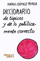 Diccionario de tópicos y de lo políticamente correcto (ebook)