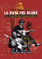 La Ruta del Blues -The Blues Trail- (ebook)