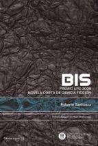 Bis. Premio UPC 2009 novela corta de ciencia ficción (ebook)