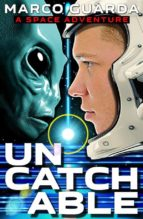 Uncatchable (A Space Adventure) (ebook)
