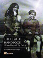 The Health Handbook. I Cured Myself By Eating (ebook)