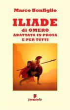 Iliade in prosa e per tutti (ebook)